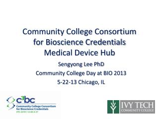 Community College Consortium for Bioscience Credentials Medical Device Hub