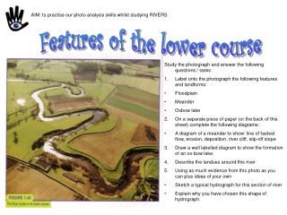 AIM: to practise our photo analysis skills whilst studying RIVERS