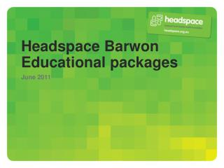 Headspace Barwon  Educational packages