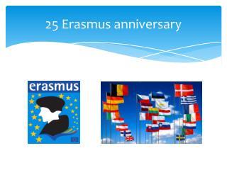 25 Erasmus  anniversary