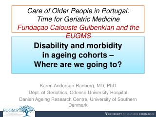 Disability  and  morbidity in  ageing cohorts  –  Where are we going  to?