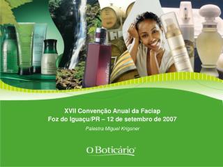 XVII Convenção Anual da Faciap Foz do Iguaçu/PR – 12 de setembro de 2007
