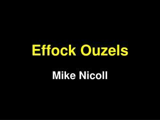 Effock Ouzels