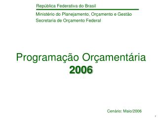 Programação Orçamentária  2006
