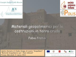 Materiali geopolimerici  per le  costruzioni  in terra  cruda Fabio  Fratini