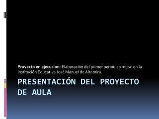 PRESENTACIÓN DEL PROYECTO DE AULA