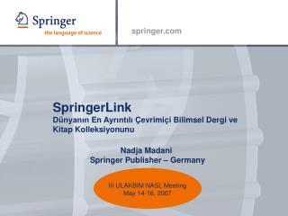 SpringerLink  Dünyanın  E n  A yrıntılı  Ç evrimiçi  B ilimsel  D ergi ve  K itap  K olleksiyonunu