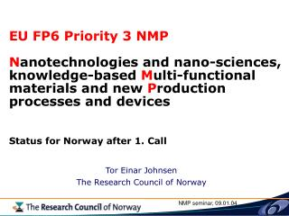 Tor Einar Johnsen The Research Council of Norway