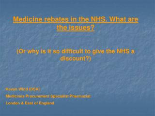 Medicine rebates in the NHS. What are the issues?