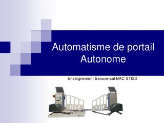 Automatisme de portail Autonome