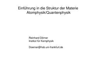 Einführung in die Struktur der Materie  Atomphysik/Quantenphysik
