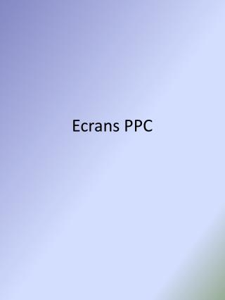 Ecrans PPC