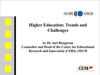 Higher Education: Trends and Challenges by Dr. Jarl Bengtsson