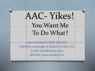 AAC- Yikes!  You Want Me  To Do What?