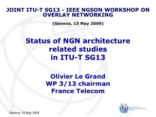 Status of NGN architecture  related studies  in ITU-T SG13