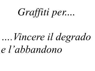 Graffiti per....