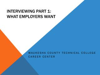 Interviewing Part 1: What employers want
