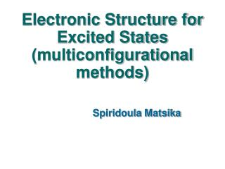 Electronic Structure for Excited States multiconfigurational methods