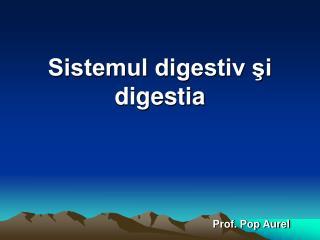 Sistemul digestiv şi digestia