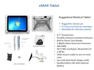 Ruggedized Medical Tablet Rugged for shared use  2-3 hour run-time for med pass