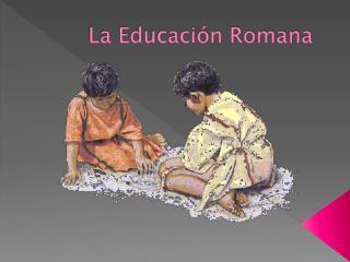 La Educación Romana