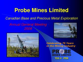 Probe Mines Limited Canadian Base and Precious Metal Exploration