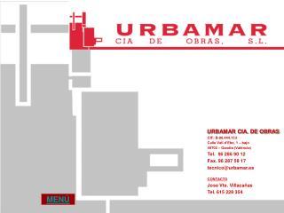 URBAMAR CIA. DE OBRAS CIF: B-96.444.153 Calle Vall d'Ebo, 1 – bajo 46702 – Gandia (València)