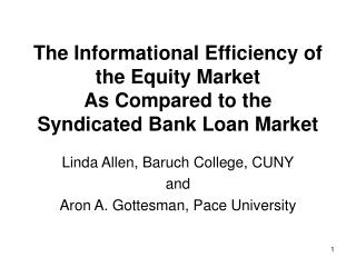 The Informational Efficiency of the Equity Market As Compared to the Syndicated Bank Loan Market