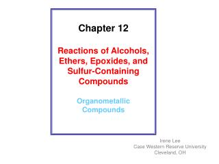 Chapter 12 Reactions of Alcohols, Ethers, Epoxides, and Sulfur-Containing Compounds