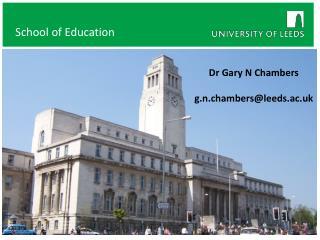 Dr Gary N Chambers g.n.chambers@leeds.ac.uk