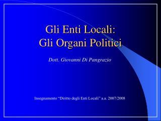 Gli Enti Locali:  Gli Organi Politici