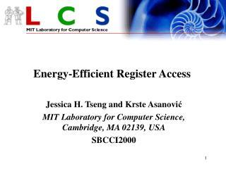 Energy-Efficient Register Access