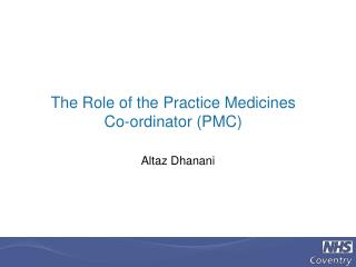 The Role of the Practice Medicines  Co- ordinator  (PMC)