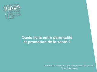 Quels liens entre parentalité  et promotion de la santé ?