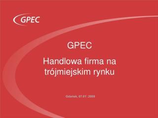 GPEC  Handlowa firma na trójmiejskim rynku
