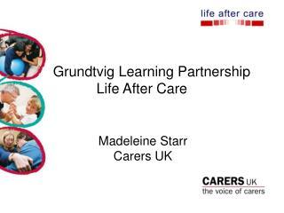 Grundtvig Learning Partnership Life After Care