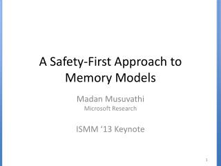 A Safety-First Approach to  Memory Models