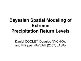 Bayesian Spatial Modeling of Extreme Precipitation Return Levels