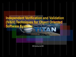 Independent Verification and Validation (IV&V) Techniques for Object Oriented Software Systems