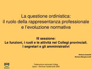 La questione ordinistica: il ruolo della rappresentanza professionale e l'evoluzione normativa