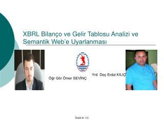 XBRL Bilanço ve Gelir Tablosu Analizi ve Semantik Web'e Uyarlanması