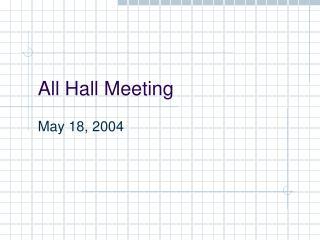 All Hall Meeting