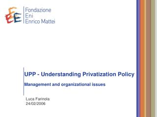 UPP - Understanding Privatization Policy Management and organizational issues