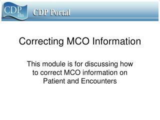 Correcting MCO Information