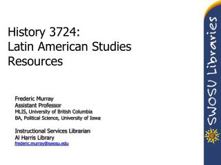 History 3724: Latin American Studies  Resources