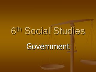 6 th  Social Studies
