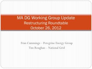 MA DG Working Group Update Restructuring Roundtable October 26, 2012