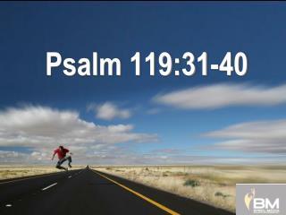 Psalm 119:31-40