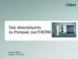 Gaz  absorpsiyonlu Isı Pompası  zeoTHERM