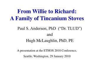From Willie to Richard: A Family of Tincanium Stoves